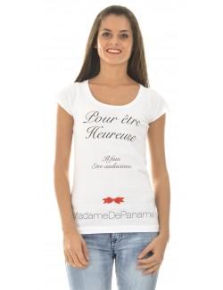 """T-shirt MadameDePaname """"Pour être heureuse..."""""""